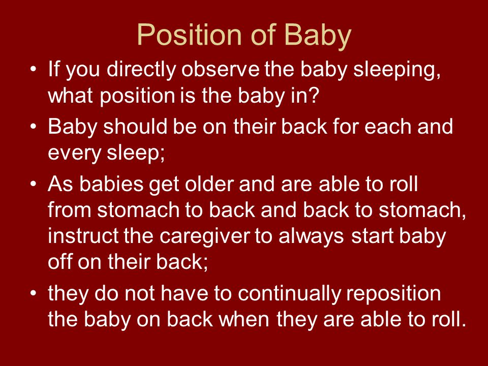 Position of Baby If you directly observe the baby sleeping, what position is the baby in.
