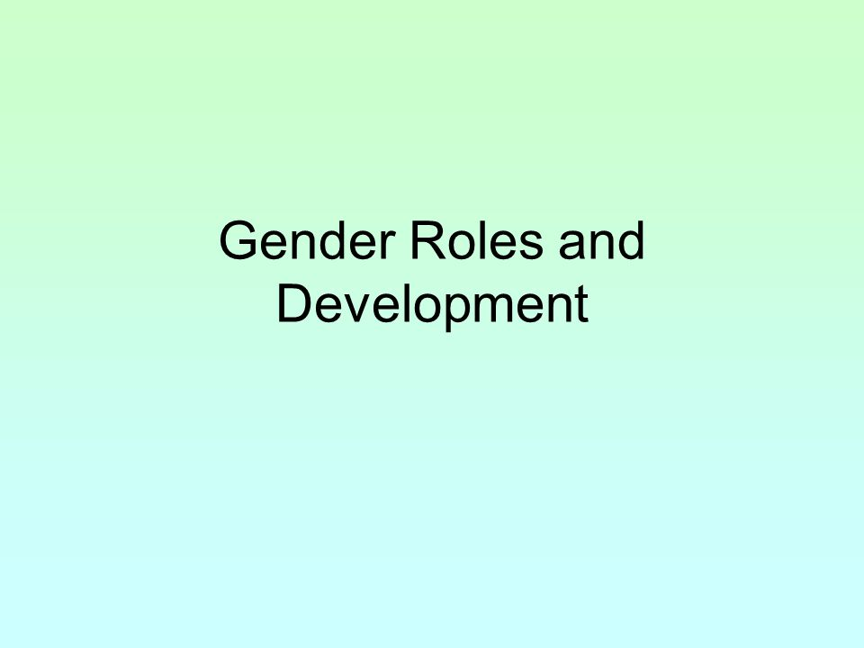 Gender Roles and Development