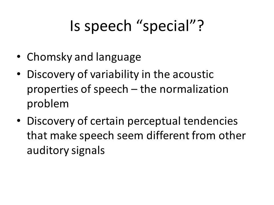 Is speech special .
