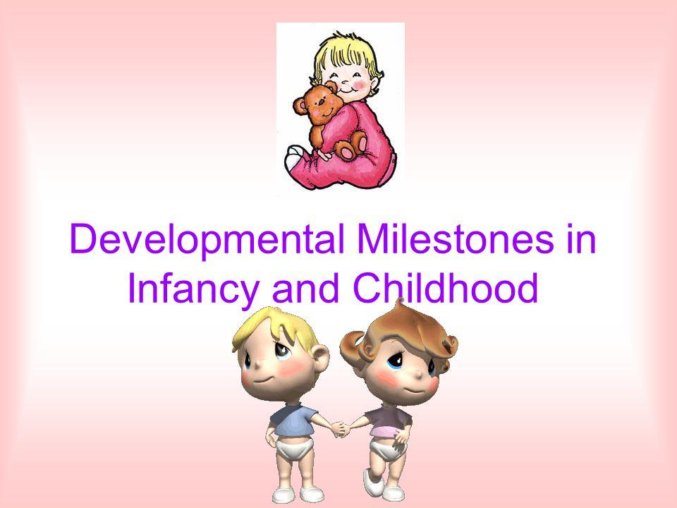 Developmental Milestones in Infancy and Childhood