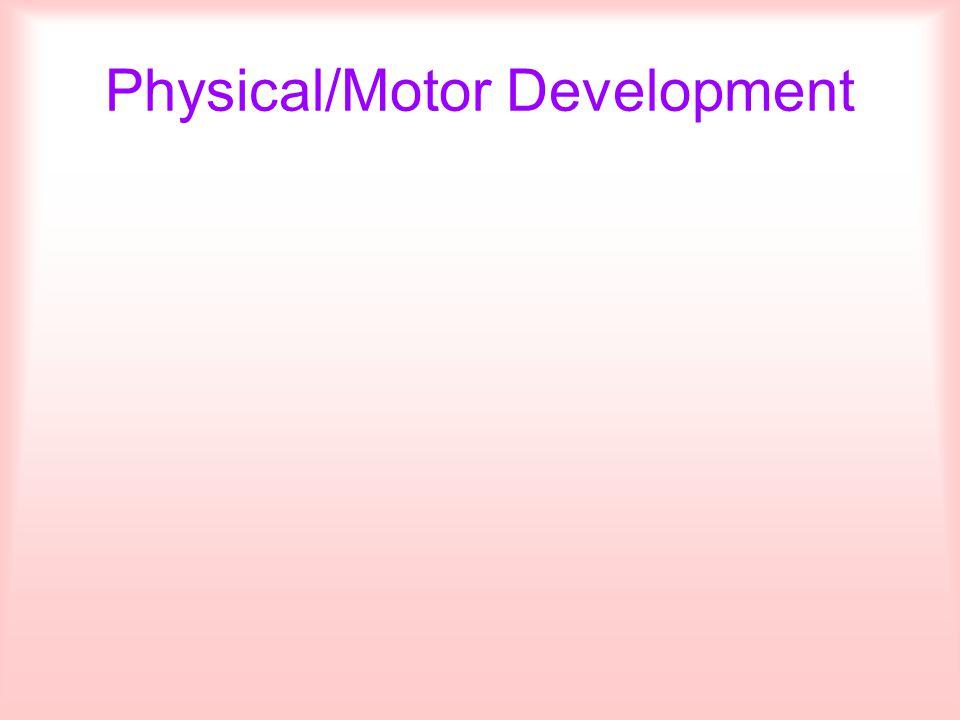 Physical/Motor Development