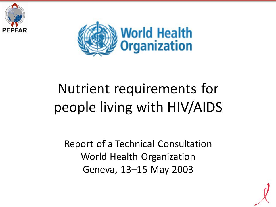 2005: WHO Consultation on Nutrition and HIV/AIDS in Africa calls for the integration of nutrition into the essential package of care, treatment and support for people living with HIV/AIDS and efforts to prevent infection. 2006: The World Health Assembly passes a resolution calling on Member States to develop evidence-based policies and programs on HIV/AIDS and nutrition.