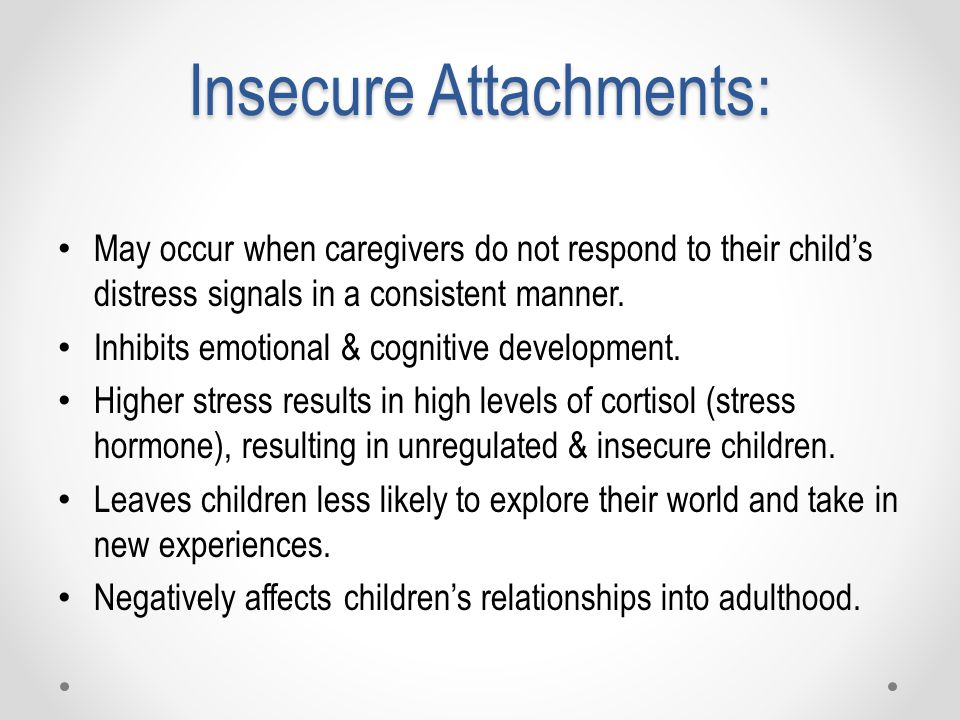 Insecure Attachments: May occur when caregivers do not respond to their child's distress signals in a consistent manner.