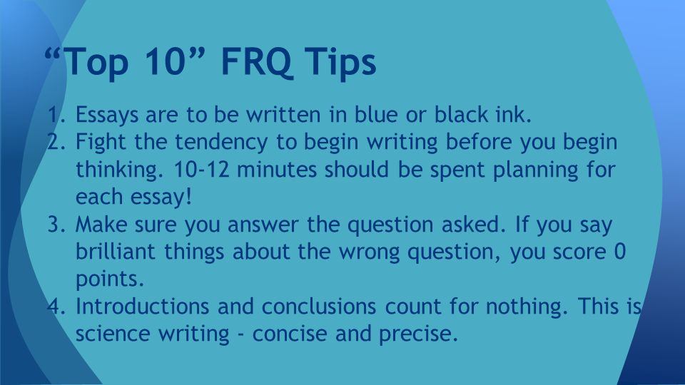 5.Quality is more important than quantity.Good essays are generally about a page and a half long.