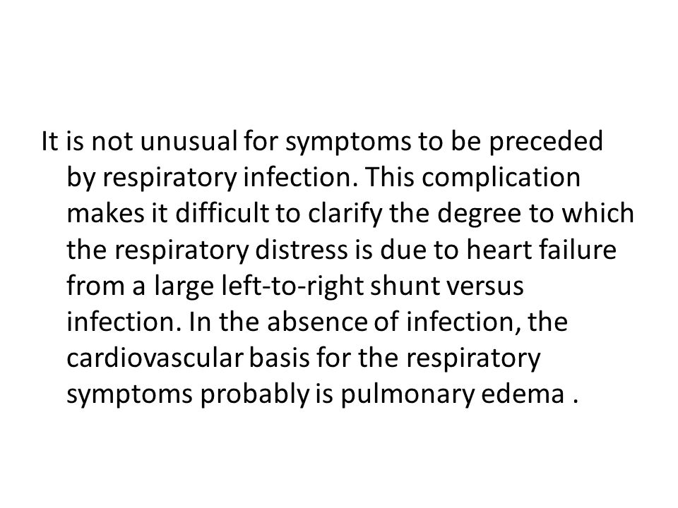It is not unusual for symptoms to be preceded by respiratory infection. This complication makes it difficult to clarify the degree to which the respir