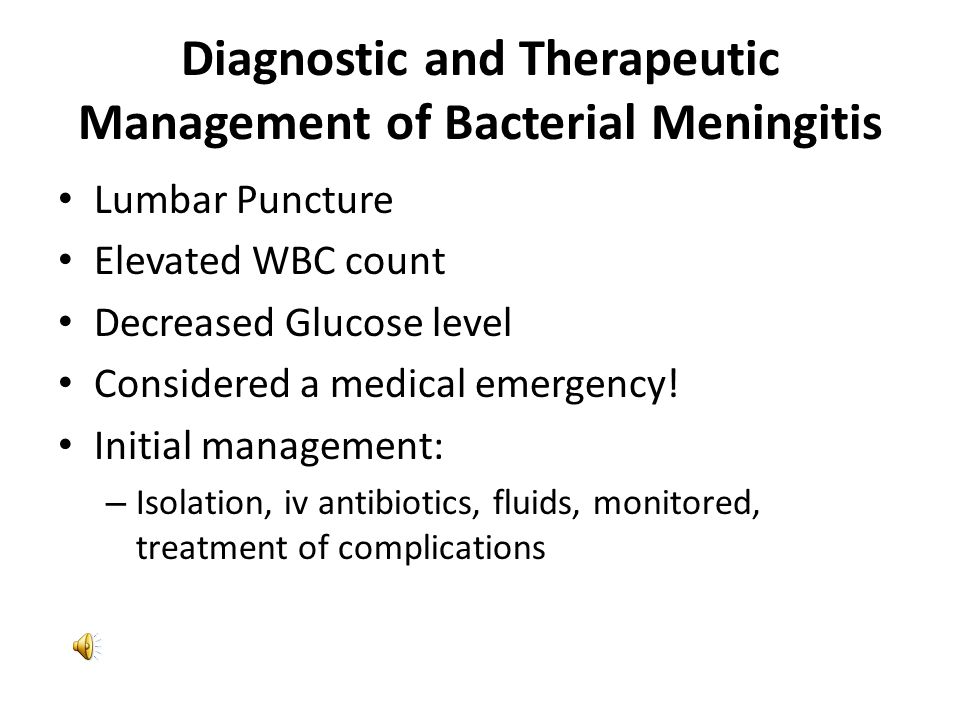 Clinical Manifestations of Bacterial Meningitis Neonates: Specific Signs Very hard to diagnose Well at birth- behaves poorly a few days later Refuses