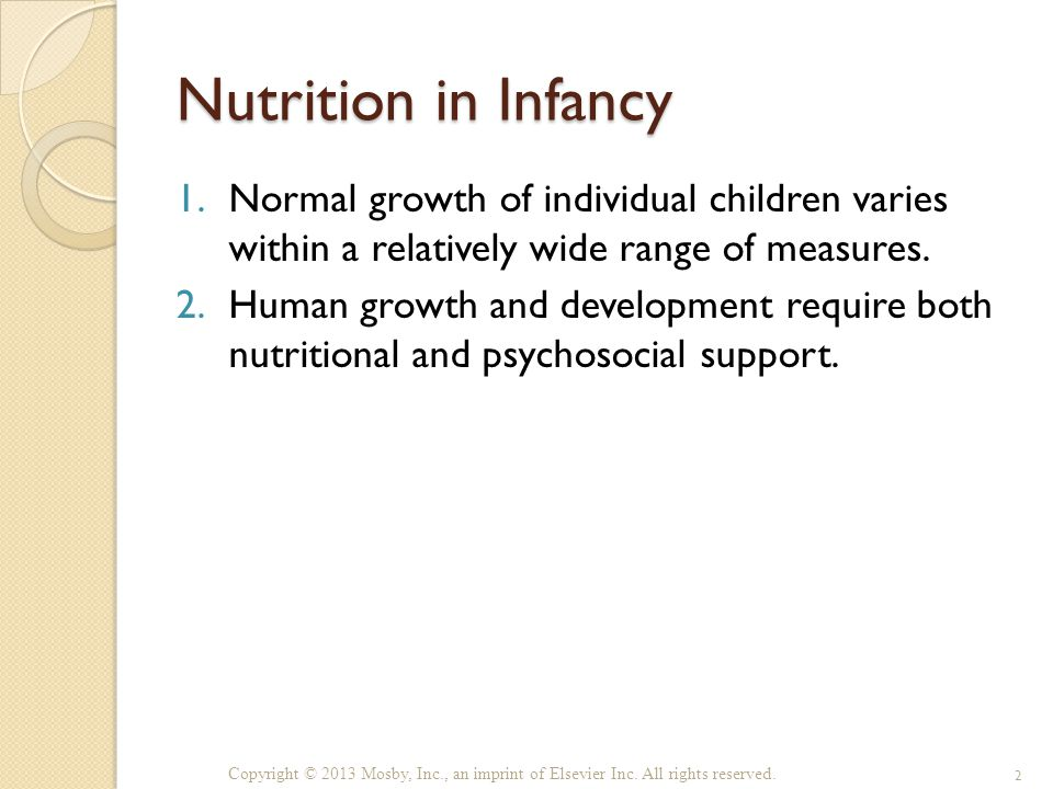 Nutrition in Infancy 1.Normal growth of individual children varies within a relatively wide range of measures.
