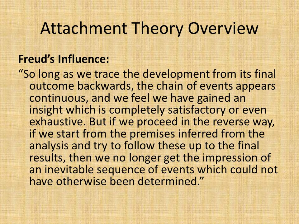 Attachment Theory Overview Attachment Definitions: Kail and Cavanaugh (2010): Infant behavior that elicits cargiving from adults (pg.175).