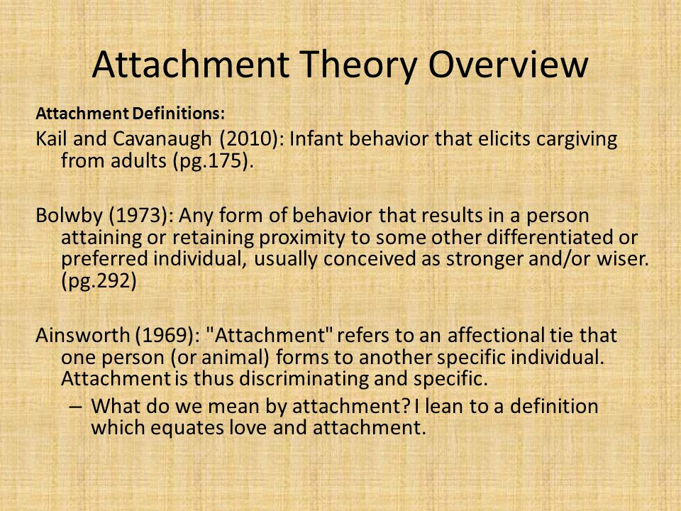 Attachment Theory Overview Attachment Definitions cont.