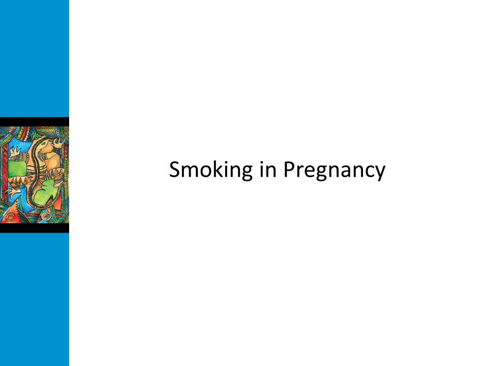 Smoking in Pregnancy