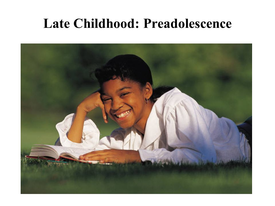 Late Childhood: Preadolescence