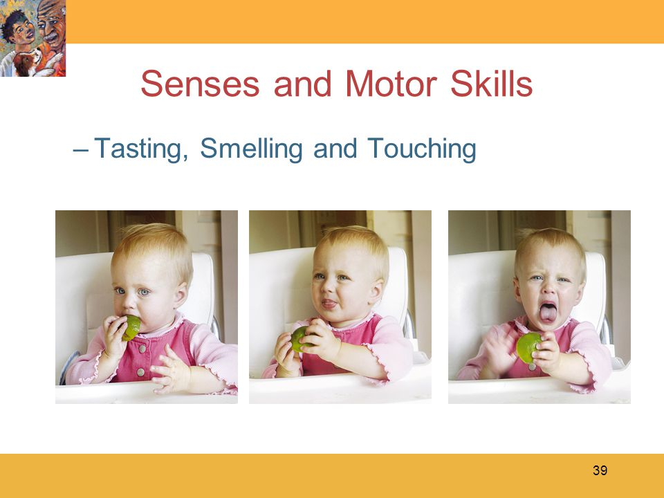 39 Senses and Motor Skills –Tasting, Smelling and Touching