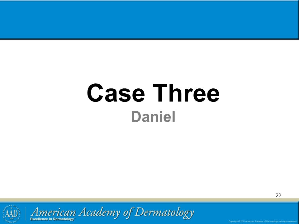 Case Three Daniel 22