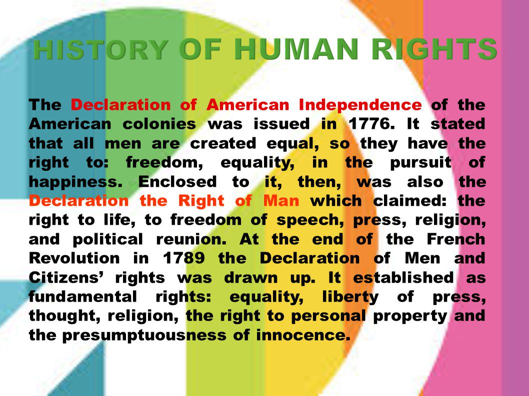 The Declaration of American Independence of the American colonies was issued in 1776. It stated that all men are created equal, so they have the right