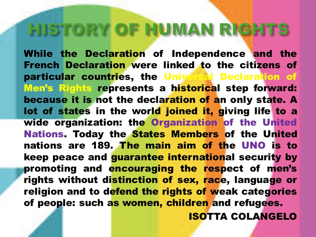 While the Declaration of Independence and the French Declaration were linked to the citizens of particular countries, the Universal Declaration of Men