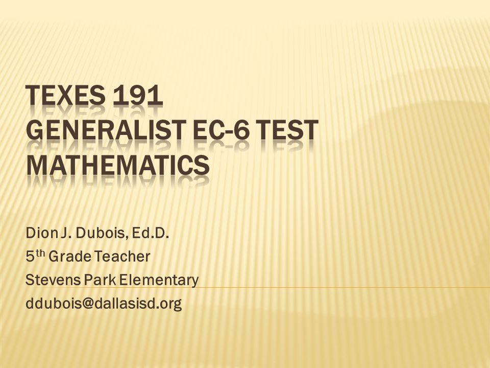 Dion J. Dubois, Ed.D. 5 th Grade Teacher Stevens Park Elementary ddubois@dallasisd.org