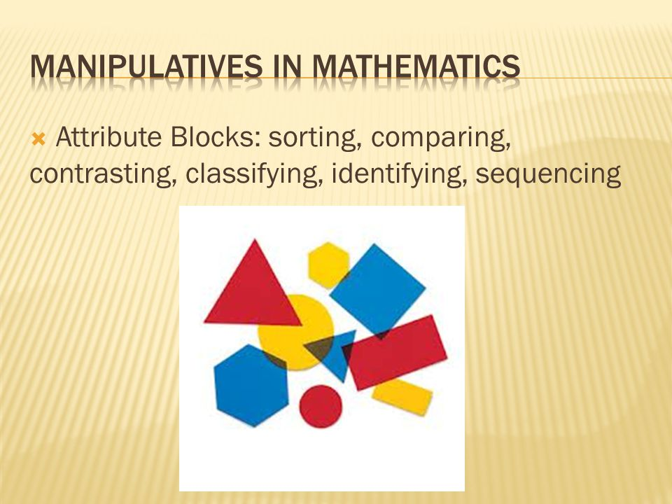  Attribute Blocks: sorting, comparing, contrasting, classifying, identifying, sequencing