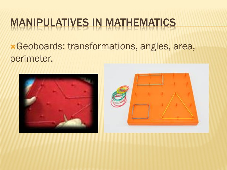  Geoboards: transformations, angles, area, perimeter.