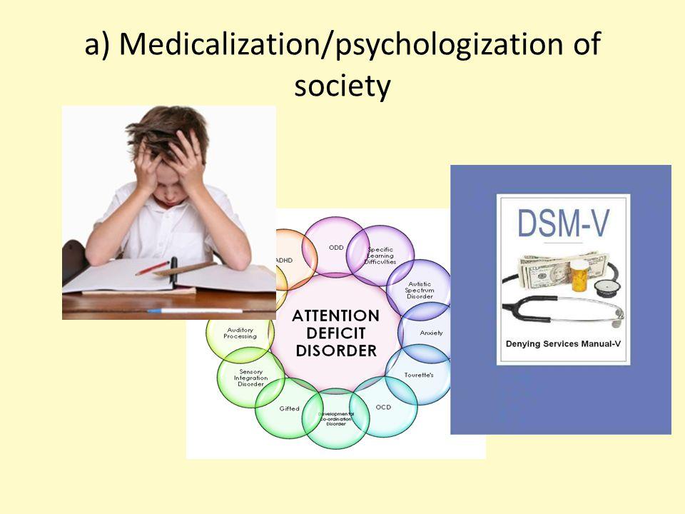 a) Medicalization/psychologization of society