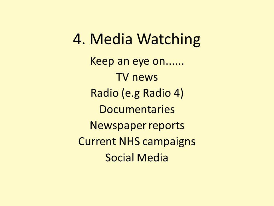 4. Media Watching Keep an eye on......