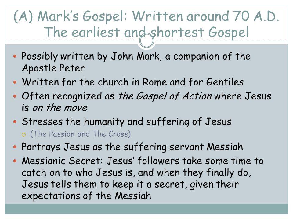 (A) Mark's Gospel: Written around 70 A.D.