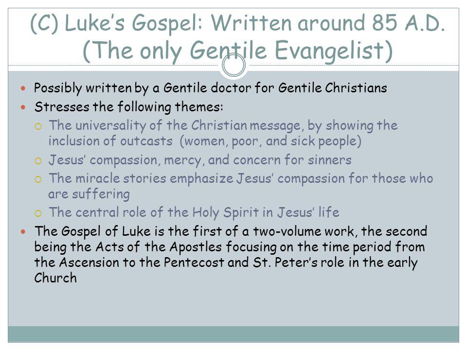 (C) Luke's Gospel: Written around 85 A.D.