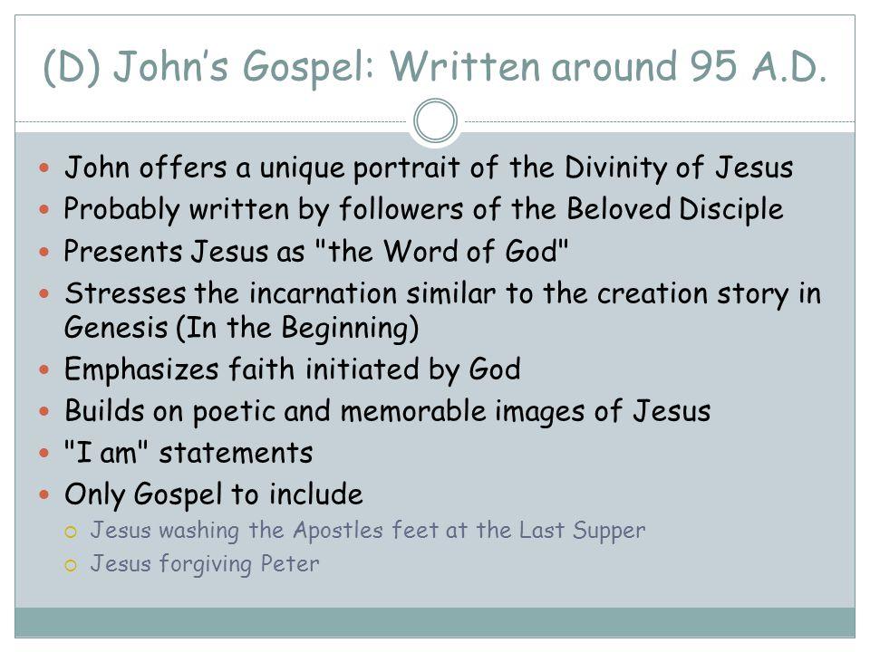 (D) John's Gospel: Written around 95 A.D.