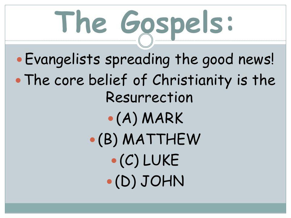 The Gospels: Evangelists spreading the good news.