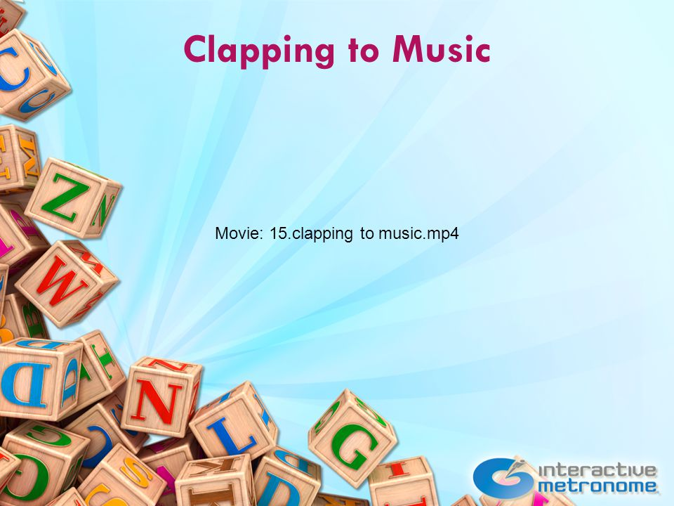 Clapping to Music Movie: 15.clapping to music.mp4