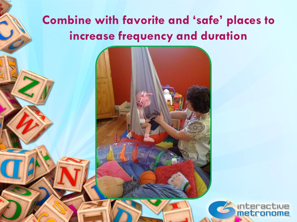 Combine with favorite and 'safe' places to increase frequency and duration