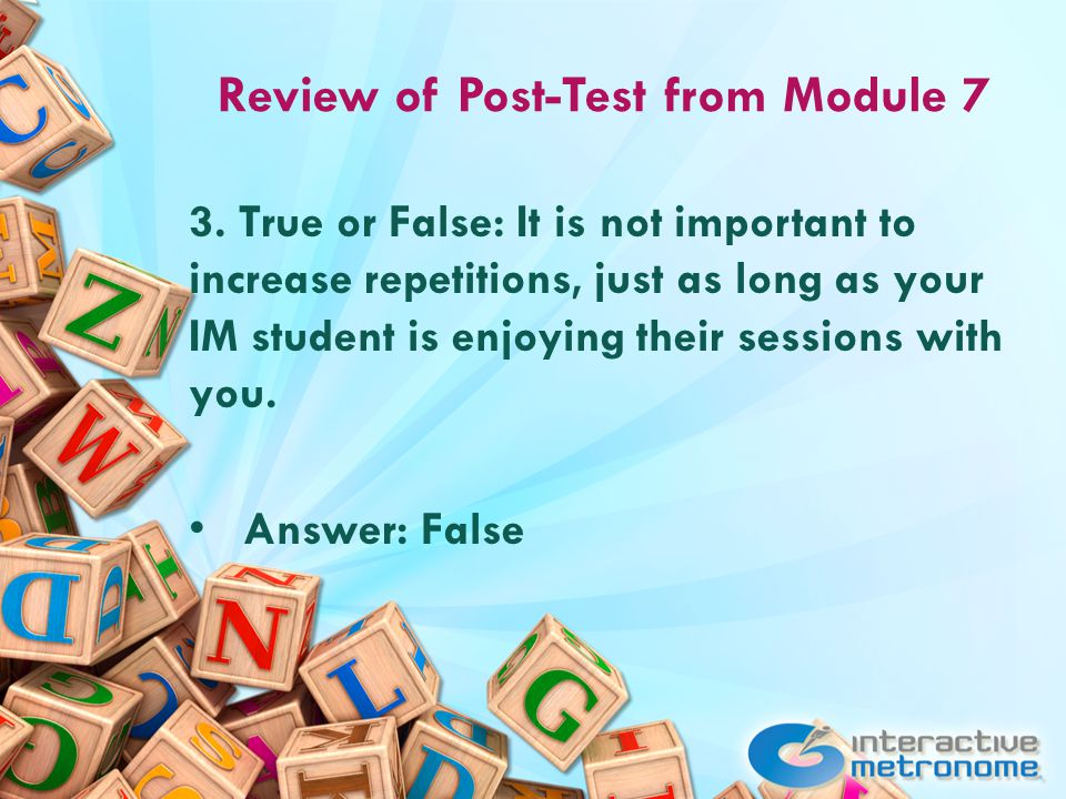 Review of Post-Test from Module 7 3.