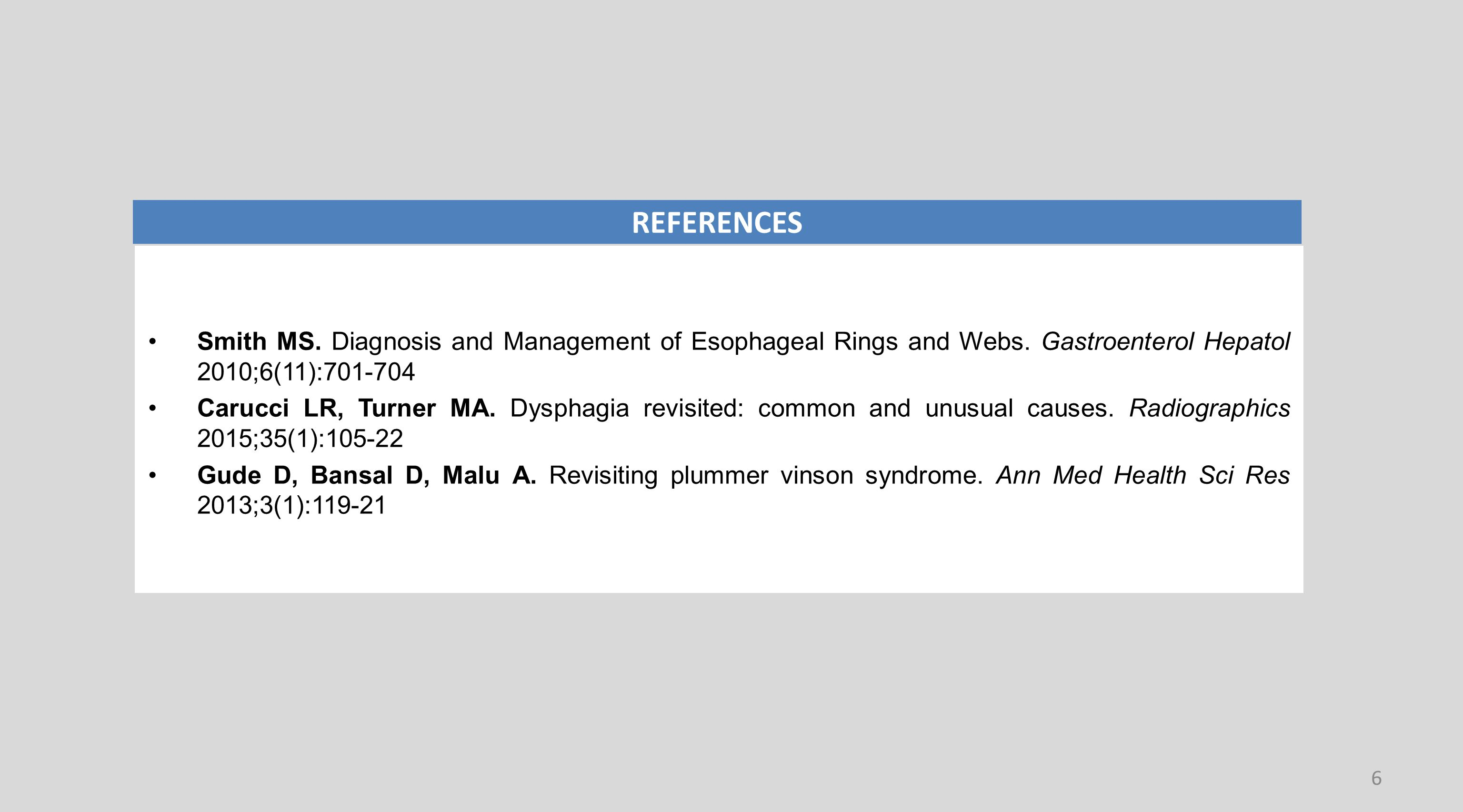 Smith MS. Diagnosis and Management of Esophageal Rings and Webs.
