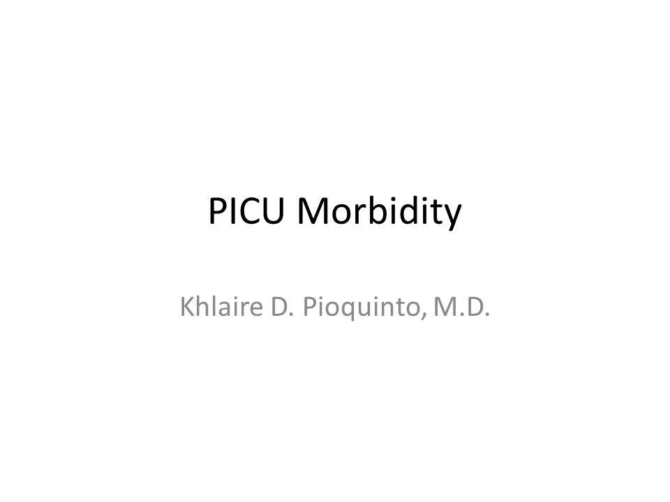 PICU Morbidity Khlaire D. Pioquinto, M.D.