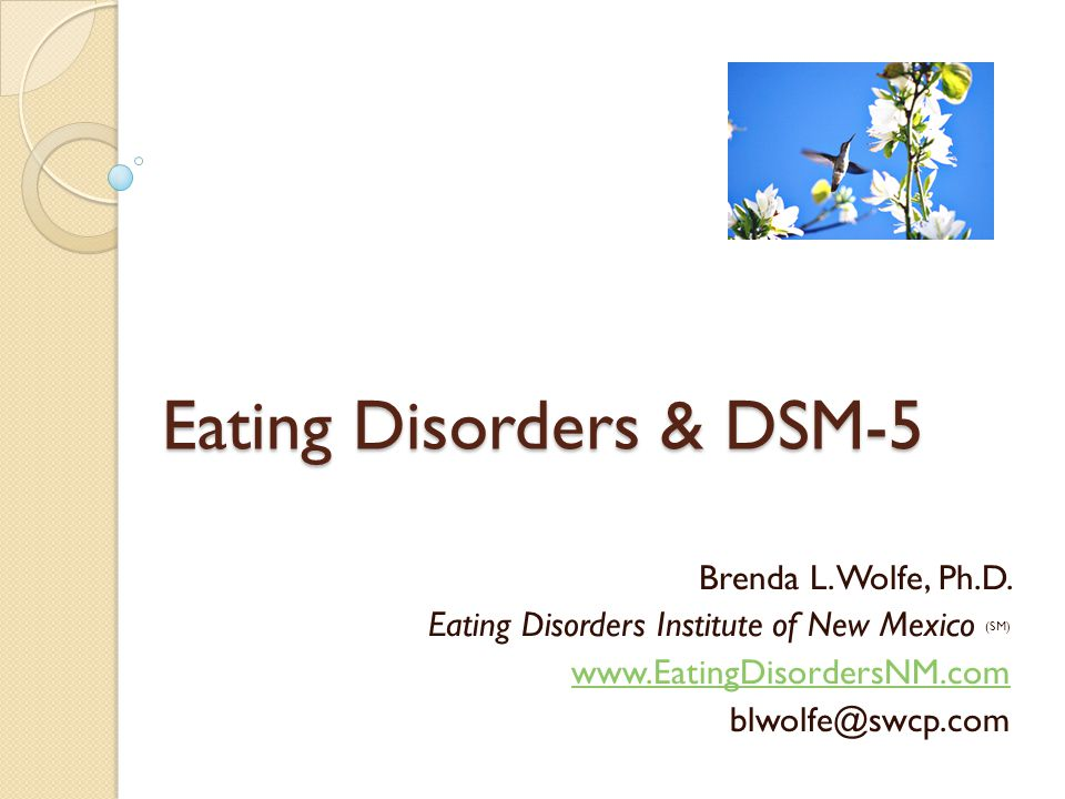 Eating Disorders & DSM-5 Brenda L.Wolfe, Ph.D.