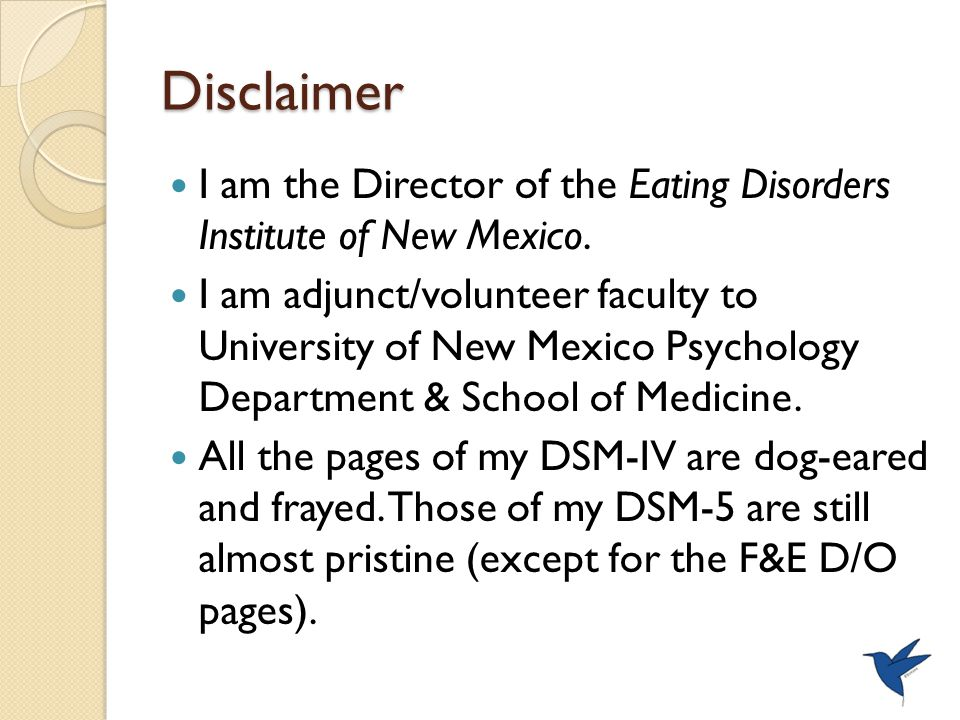 Disclaimer I am the Director of the Eating Disorders Institute of New Mexico.