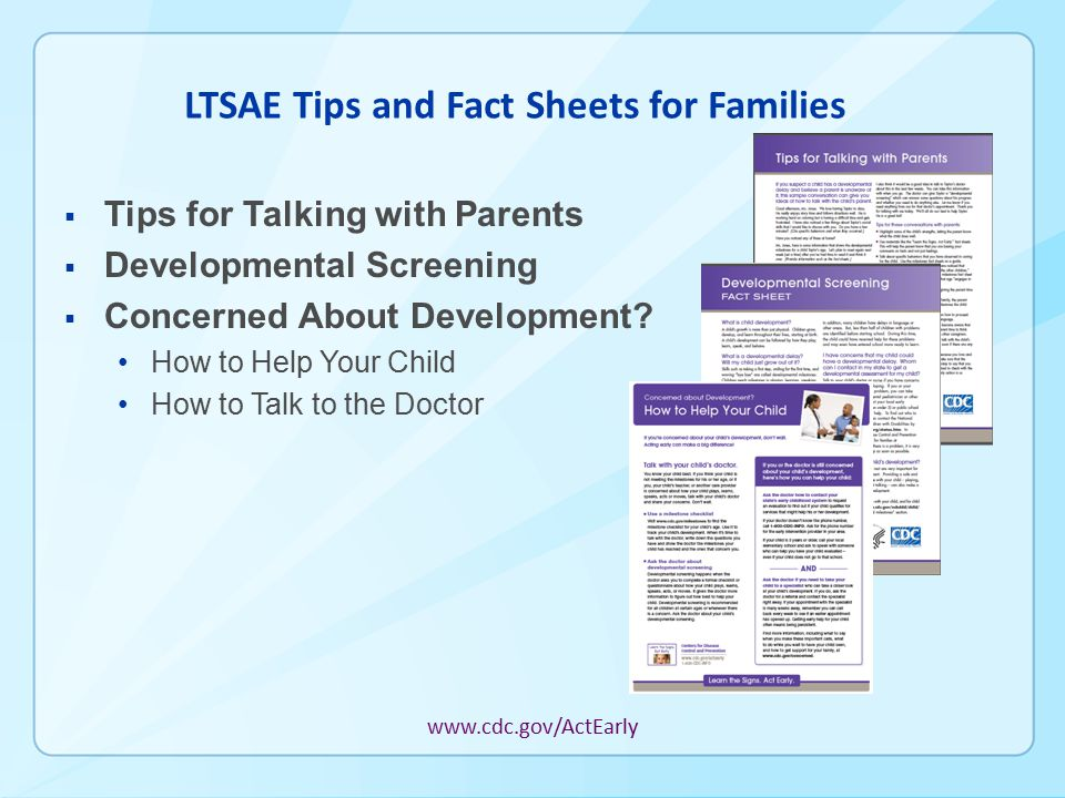 LTSAE Tips and Fact Sheets for Families  Tips for Talking with Parents  Developmental Screening  Concerned About Development? How to Help Your Chil