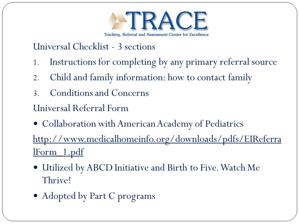 Universal Checklist - 3 sections 1. Instructions for completing by any primary referral source 2. Child and family information: how to contact family