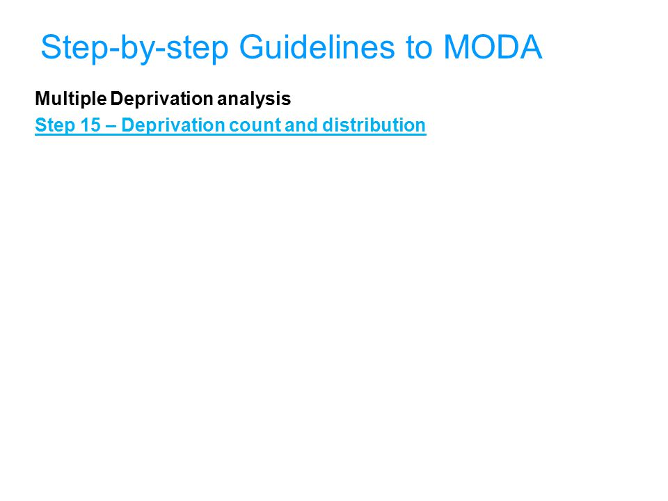 39 Step-by-step Guidelines to MODA Multiple Deprivation analysis Step 15 – Deprivation count and distribution