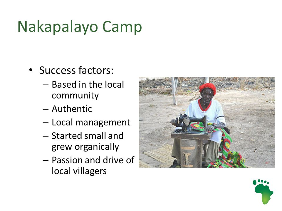 Nakapalayo Camp Success factors: – Based in the local community – Authentic – Local management – Started small and grew organically – Passion and drive of local villagers