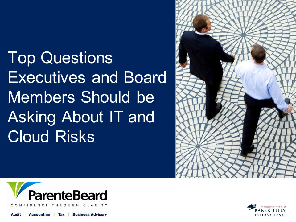 12 Questions Executives Should Ask How do we know our service providers are keeping our data safe.
