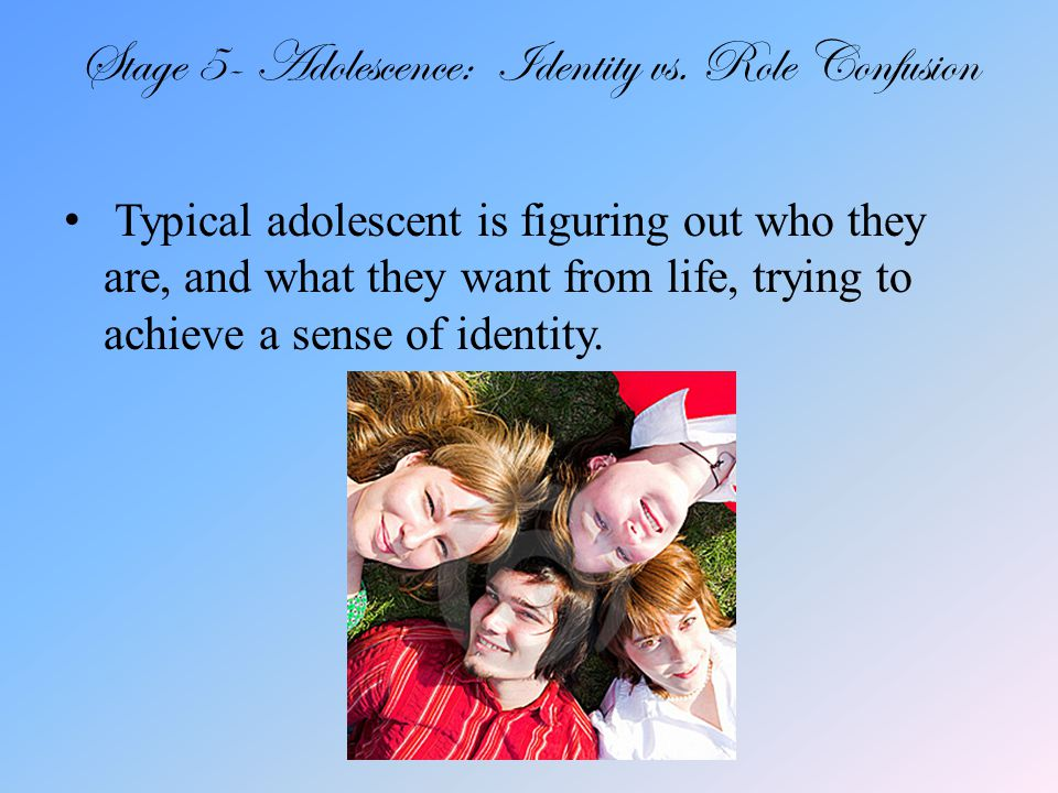 Stage 5- Adolescence: Identity vs.
