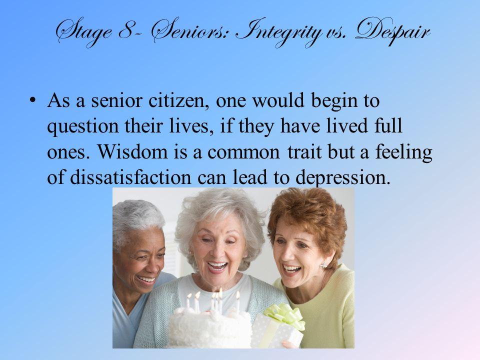 Stage 8- Seniors: Integrity vs.