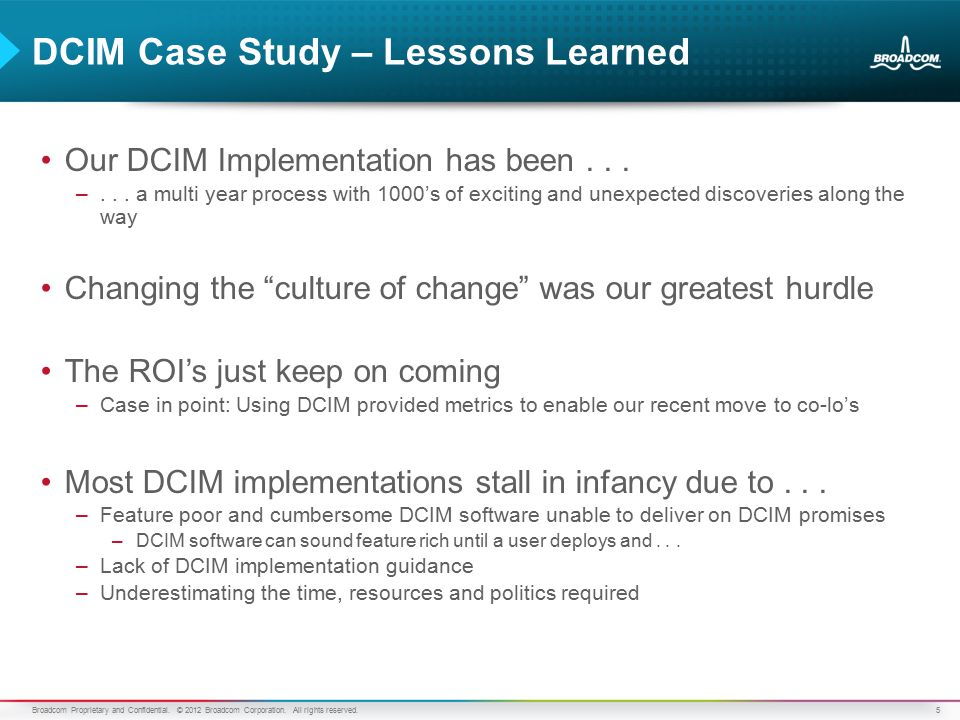 5 DCIM Case Study – Lessons Learned Our DCIM Implementation has been...