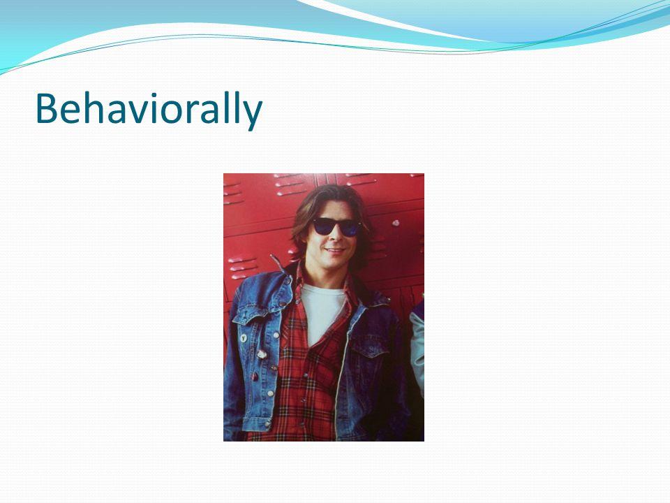 Behaviorally