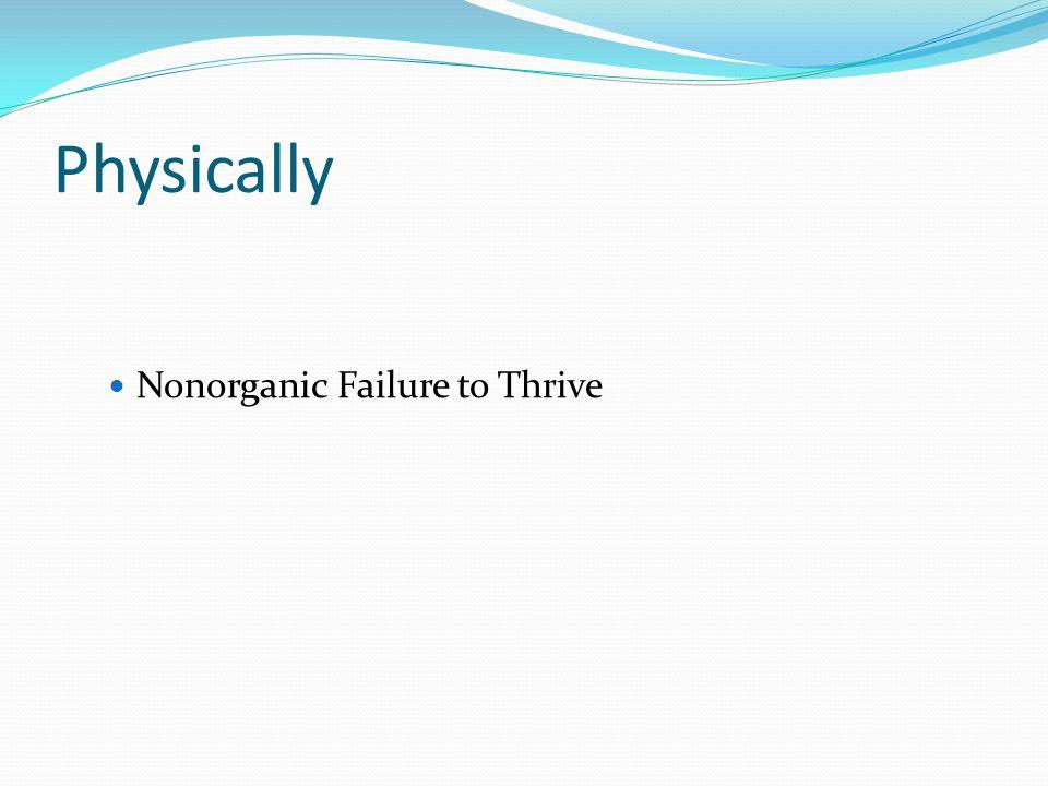 Physically Nonorganic Failure to Thrive
