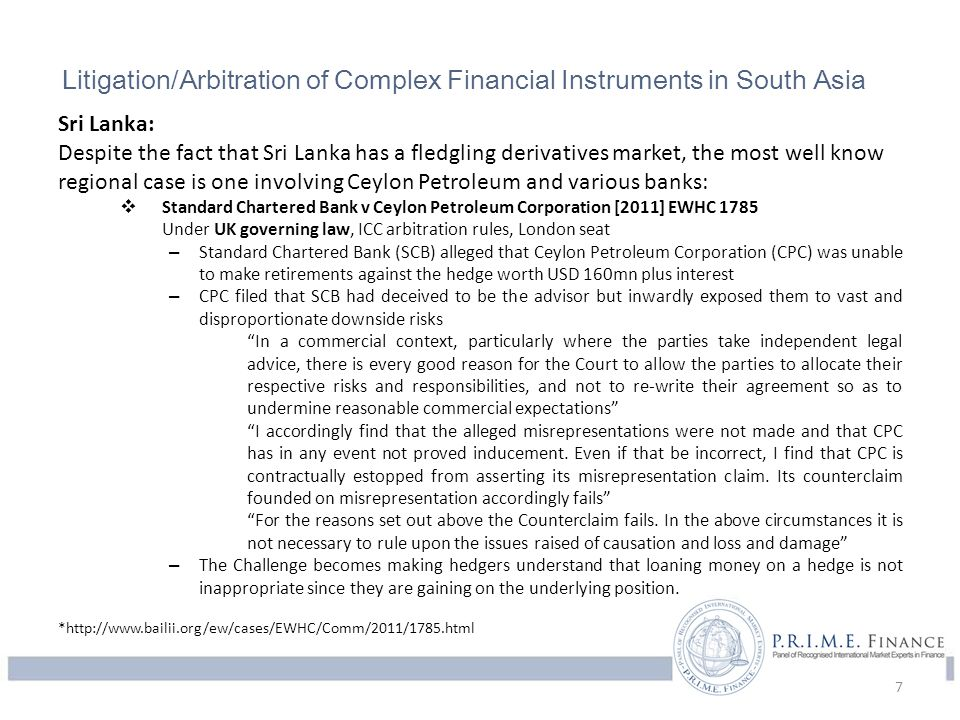 Litigation/Arbitration of Complex Financial Instruments in South Asia Sri Lanka: Despite the fact that Sri Lanka has a fledgling derivatives market, t