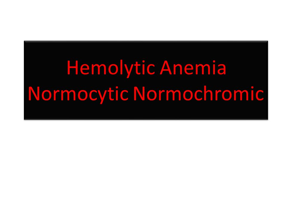Hemolytic Anemia Normocytic Normochromic