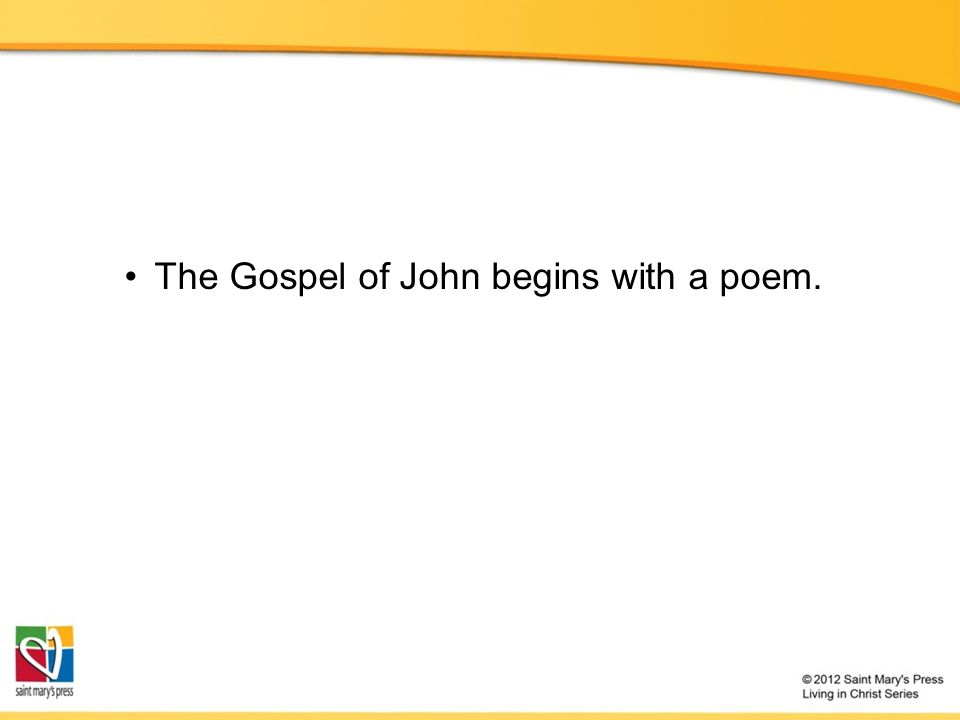 The Gospel of John begins with a poem.
