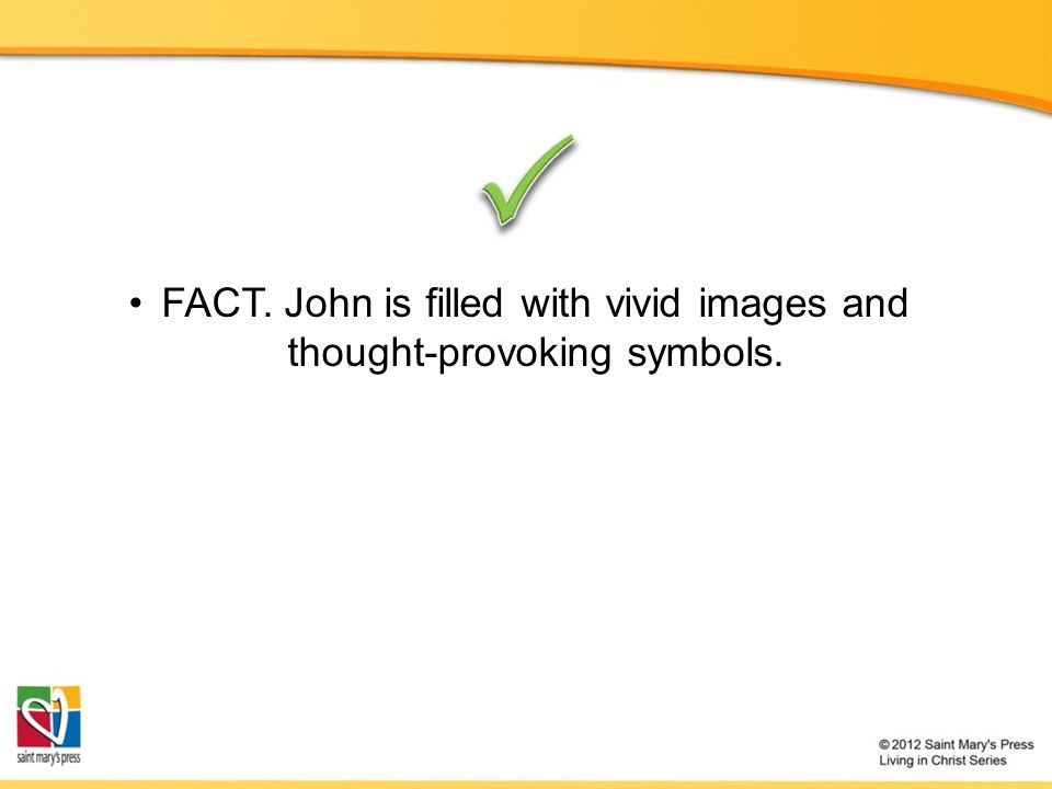 FACT. John is filled with vivid images and thought-provoking symbols.