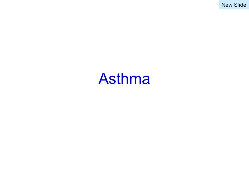 Asthma Possible mechanisms –Risk of asthma is associated with viral respiratory infections in infancy.